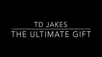 TD Jakes The Ultimate Gift