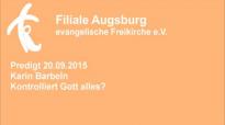 Predigt 20 09 2015 Karin Barbeln - Kontrolliert Gott alles.flv