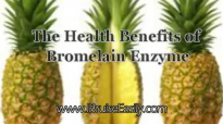 The Health Benefits Of Bromelain Enzyme
