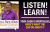 YOUR CASH IS WORTHLESS, AND HERE'S WHAT YOU CAN DO ABOUT IT – Robert Kiyosaki.mp4