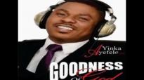 Yinka Ayefele - Goodness of God 1.mp4