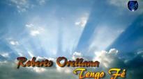 Roberto Orellana - Tengo Fe (Canto Letra).mp4