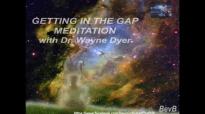 Dr. Wayne Dyer - Getting In The Gap Meditation.mp4