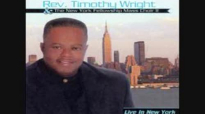 Rev. Timothy Wright-He Lifted Me.flv