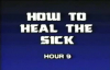 Charles and Frances Hunter 09 How To Heal The Sick