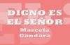 DIGNO ES EL SEÑOR - Marcela Gandara LETRA LYRICS.mp4