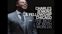Pastor Charles Jenkins & Fellowship Chicago feat. Karen Clark Sheard-Release In My Faith.flv