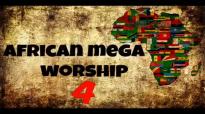 African Mega Worship (Volume 4) Playlist.mp4