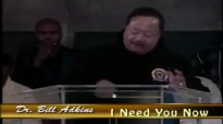 Dr. Bill Adkins _ I Need You Now.mp4