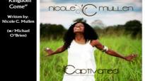 Nicole C. Mullen  Kingdom Come wMichael OBrien