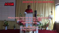 Preaching Pastor Rachel Aronokhale - AOGM February 2018.mp4