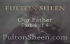 Archbishop Fulton J. Sheen - Our Father - Part 4 of 4.flv