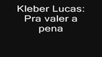 Kleber Lucas Pra valer a pena