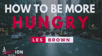 Les Brown - How To Be More Hungry (Les Brown Motivation).mp4