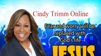 Cindy Trimm - Fear and worry will be replaced with God's life.mp4