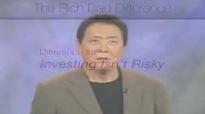 Robert Kiyosaki - Investing Isn't Risky.mp4