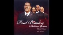 No Friend Like Jesus - Paul Beasley & The Gospel Keynotes,I Don't Know.flv
