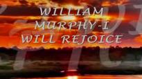 WILLIAM MURPHY I WILL REJOICE