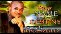 Evang Victor Richard - Your Name Determines Your Destiny - Nigerian Gospel Music.mp4