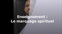 Le marquage spirituel, Sceau de DIEU, LE SAINT ESPRIT, prière, mauvaise marque _.mp4