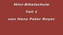 Mini - Bibelschule Teil 1 (Hans Peter Royer).flv