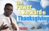The power and reward of thanksgiving - Pastor Matthew Ashimolowo.mp4