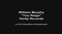 William Murphy You Reign from live recording