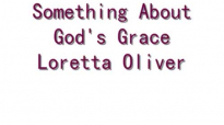 Something About God's Grace - Loretta Oliver and the Fellowship Choir.flv