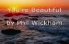 Youre BeautifulPhil Wickham