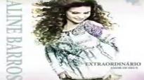 ALINE BARROS EXTRAORDINARIO AMOR DE DEUS CD COMPLETO