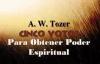 Como obtener el poder espiritual Audio libro A. W. Tozer