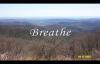 Breathe by Michael W. Smith.flv