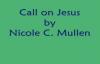 Nicole C. Mullen  Call on Jesus with Lyrics