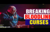 BREAKING BLOODLINE CURSES - ARCHBISHOP DUNCAN WILLIAMS 2018.mp4