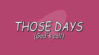 GOD'S CALL (THOSE DAYS VS THESE DAYS).mp4