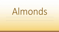 Almonds Nutrition Facts  Health benefits of Almonds  Super Nuts and Seeds
