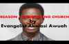REASONS FOR ESTABLISHING CHURCH by EVANGELIST AKWASI AWUAH