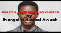 REASONS FOR ESTABLISHING CHURCH by EVANGELIST AKWASI AWUAH