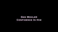✅ Dan Mohler (with Todd White) - Confidence in Him.mp4