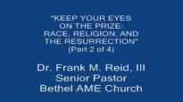 Race, Religion, and the Resurrection Part 2 of 4