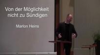 Von der Möglichkeit NICHT zu sündigen _ Marlon Heins (www.glaubensfragen.org).flv
