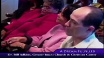 Dr. Bill Adkins _ A Dream Fulfilled pt2.mp4