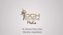 Dr. Panam Percy Paul Worship Xperience _ DCH Media Exclusive.mp4