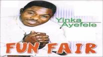 Yinka Ayefele - Fun Fair (Complete Album).mp4