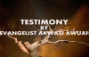 Testimony By Evangelist Akwasi Awuah