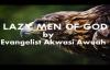 LAZY MEN OF GOD BY EVANGELIST AKWASI AWUAH