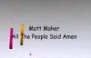 Matt Maher - All The People Said Amen (Lyrics).flv