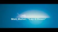 Matt Maher - Lay it Down.flv