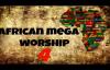 African Mega Worship (Volume 4) _ 2016 _ Gospel Inspiration.TV.mp4