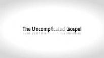 Todd White - The Uncomplicated Gospel.3gp